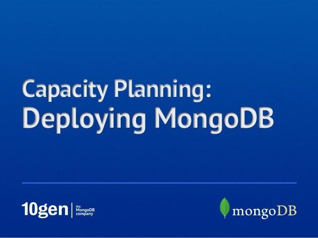 Capacity Planning:Deploying MongoDB