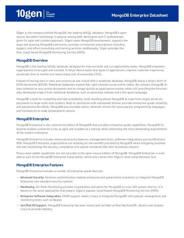 MongoDB Enterprise Datasheet10gen is the company behind MongoDB, the leading NoSQL database. MongoDBs open-source, documen...