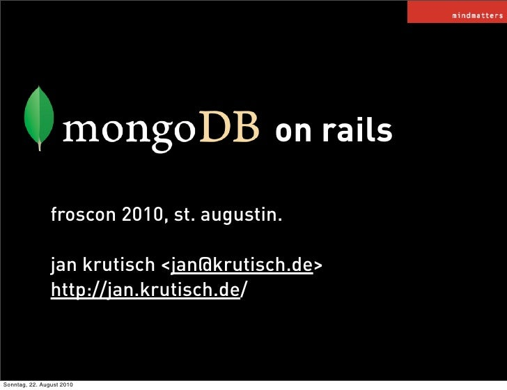 on rails                  froscon 2010, st. augustin.                  jan krutisch <jan@krutisch.de>                 http...