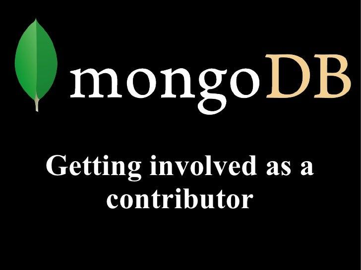 MongoDB: Gettinginvolved as a contributor