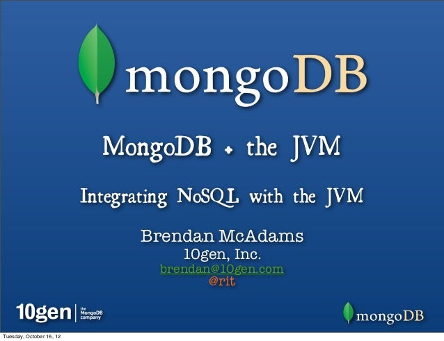 Mongo DB on the JVM - Brendan McAdams