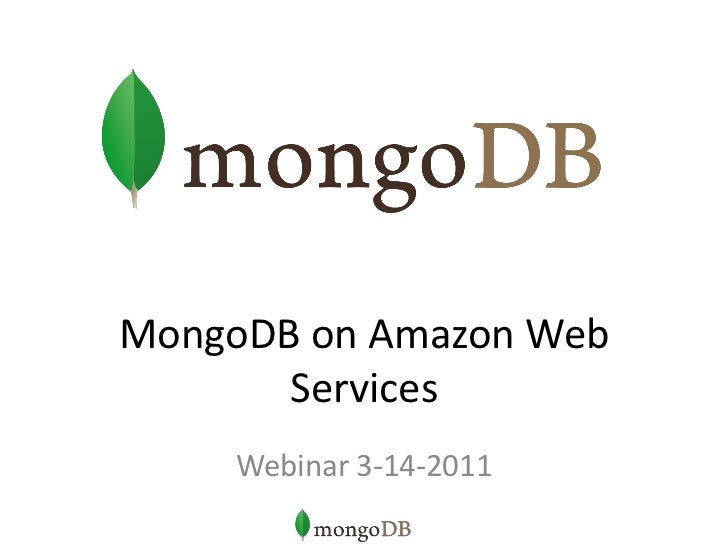 MongoDB on Amazon Web Services<br />Webinar 3-14-2011<br />