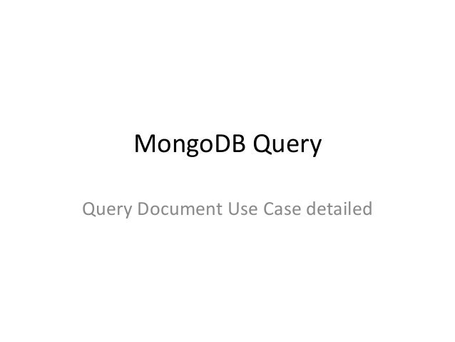 MongoDB QueryQuery Document Use Case detailed