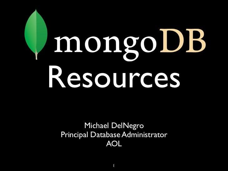 Resources       Michael DelNegroPrincipal Database Administrator              AOL               1