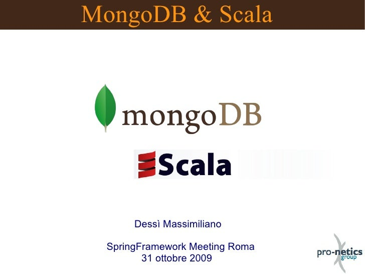MongoDB Scala Roma SpringFramework Meeting2009