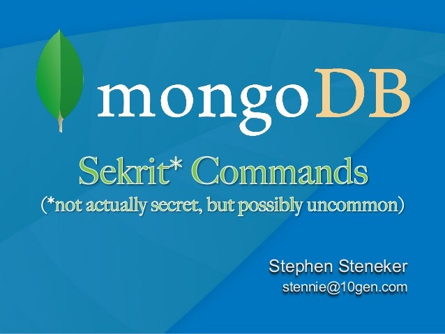 MongoDB Sekrit* Commands (*not actually secret, but possibly uncommon)
