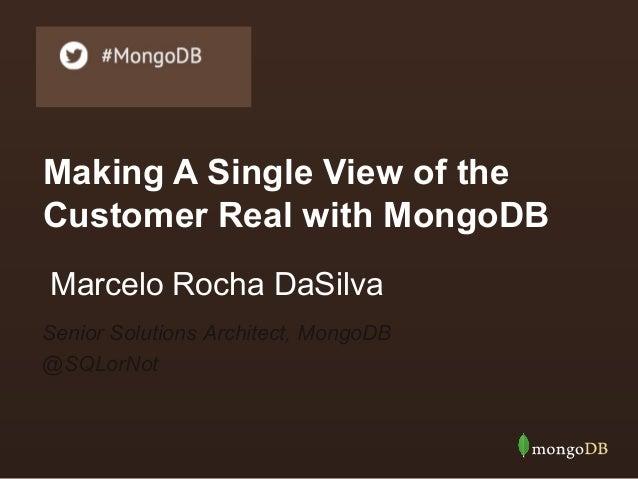 Webinar: Making A Single View of the Customer Real with MongoDB