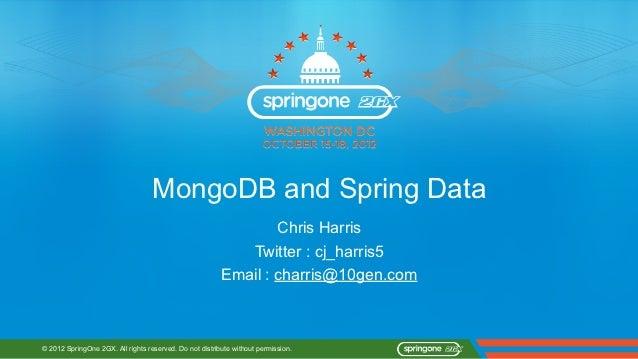 MongoDB and Spring Data                                                                 Chris Harris                      ...