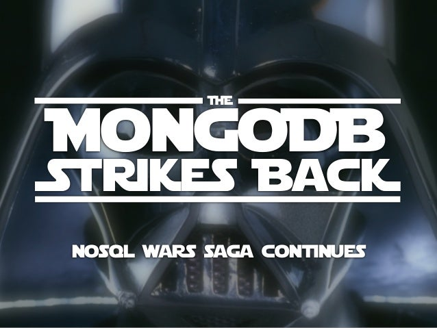 THE MongoDB Strikes BacK nosql wars saga continues