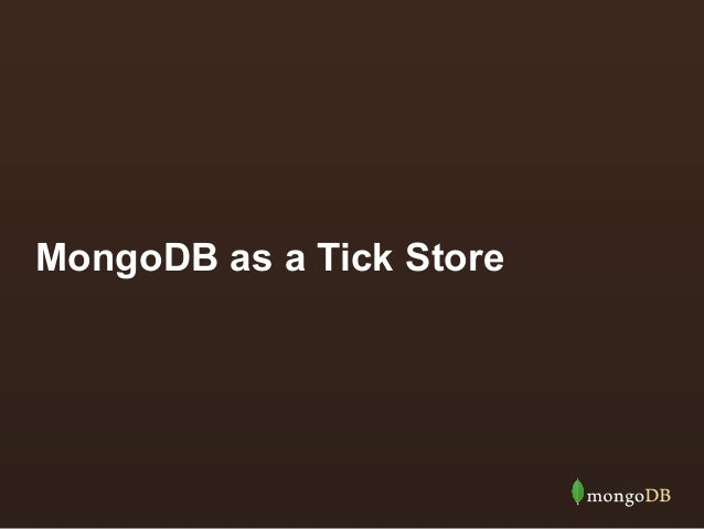 MongoDB Tick Data Presentation