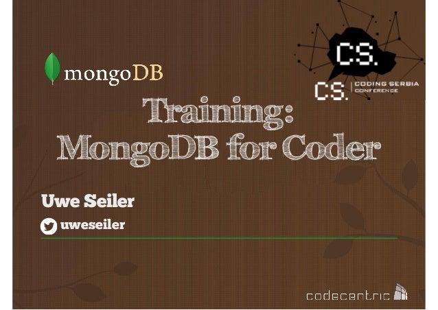 MongoDB for Coder Training (Coding Serbia 2013)
