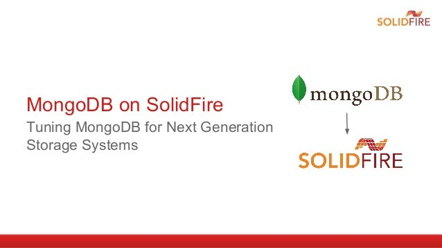 MongoDB and Solidfire: Tuning MongoDB for Next Generation Storage Systems