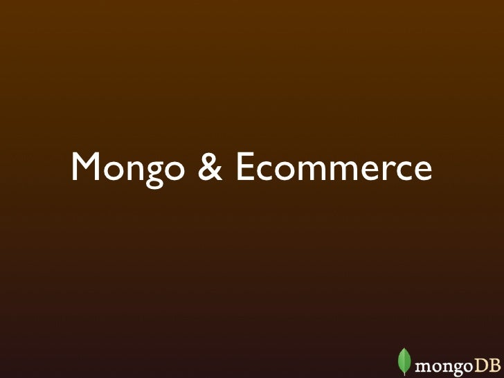 MongoDB and Ecommerce : A perfect combination