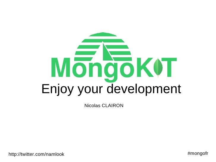 Mongokit presentation mongofr-2010