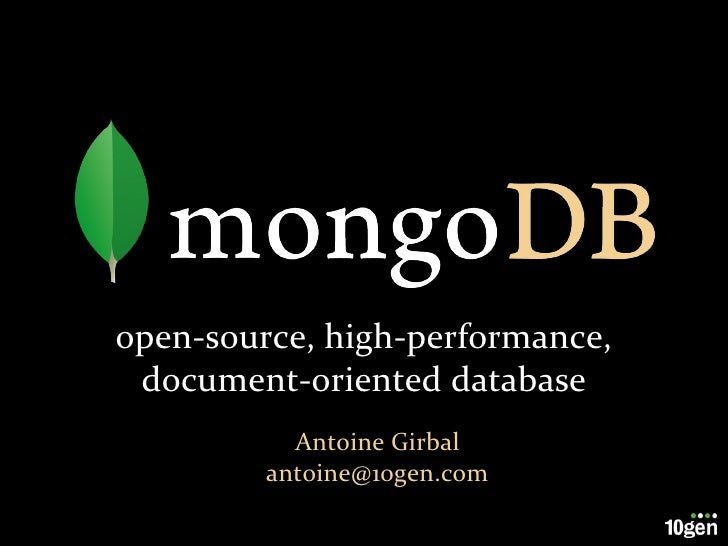open-source, high-performance, document-oriented database Antoine Girbal [email_address]