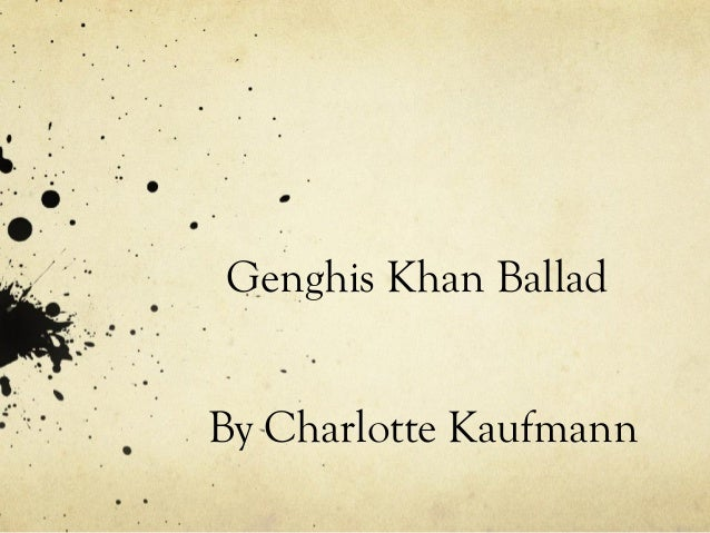 Genghis Khan Ballad By Charlotte Kaufmann