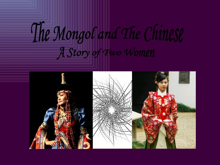 A Story of Two Women The Mongol and The Chinese