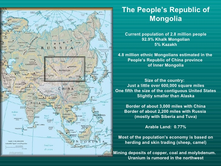 The People's Republic of          Mongolia     Current population of 2.8 million people             92.9% Khalk Mongolian ...