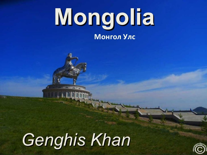 Mongolia       Монгол УлсGenghis Khan
