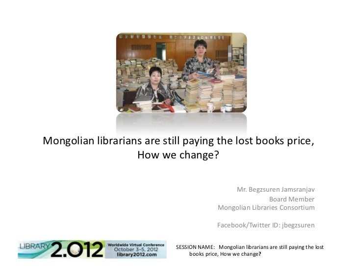 Mongolian librarians are still paying the lost books price,                   How we change?                              ...