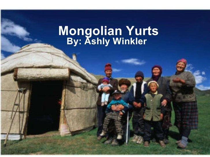 Mongolian Yurts By: Ashly Winkler