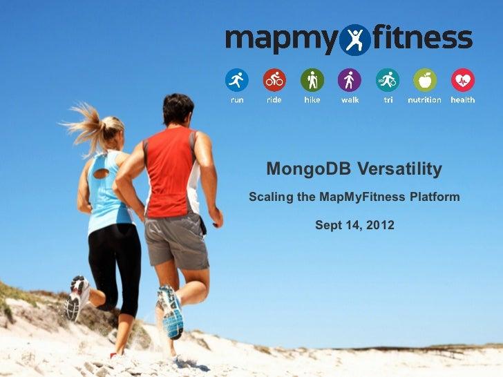 MongoDB Versatility: Scaling the MapMyFitness Platform