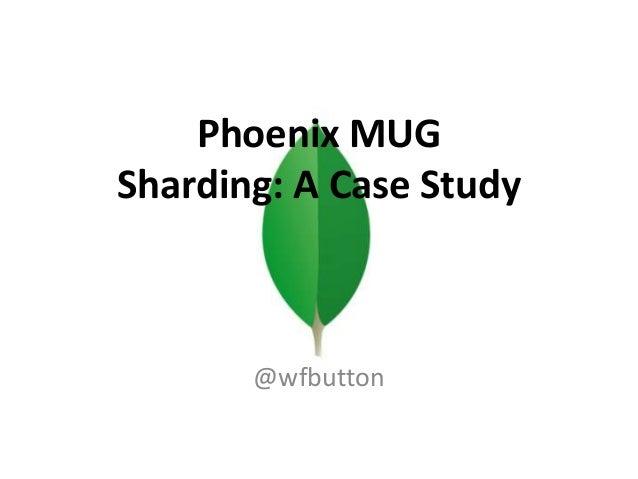 Mongo Sharding: Case Study