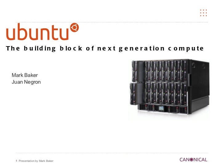 The building block of next generation compute <ul>Mark Baker <li>Juan Negron </li></ul>