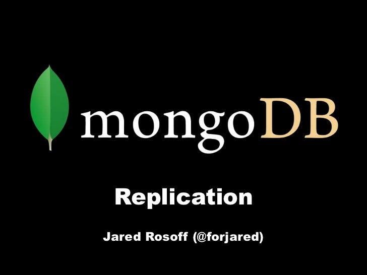 Mongosv 2011 - Replication