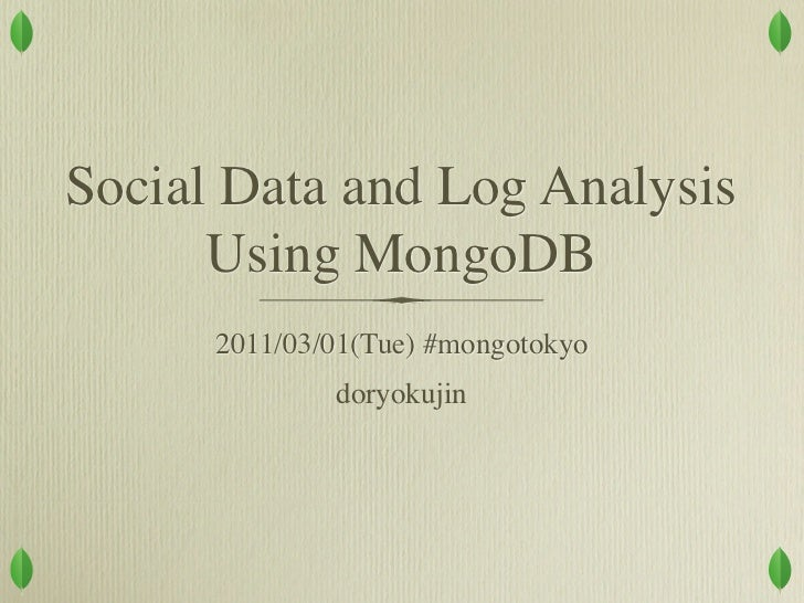 Social Data and Log Analysis Using MongoDB