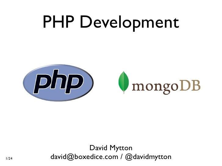 PHP Development                      David Mytton 1/24   david@boxedice.com / @davidmytton