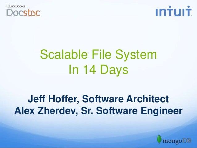Scalable File System In 14 Days Jeff Hoffer, Software Architect Alex Zherdev, Sr. Software Engineer