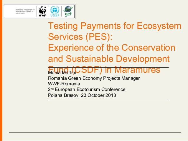 Testing Payments for Ecosystem Services (PES): Experience of the Conservation and Sustainable Development Fund (CSDF) in M...