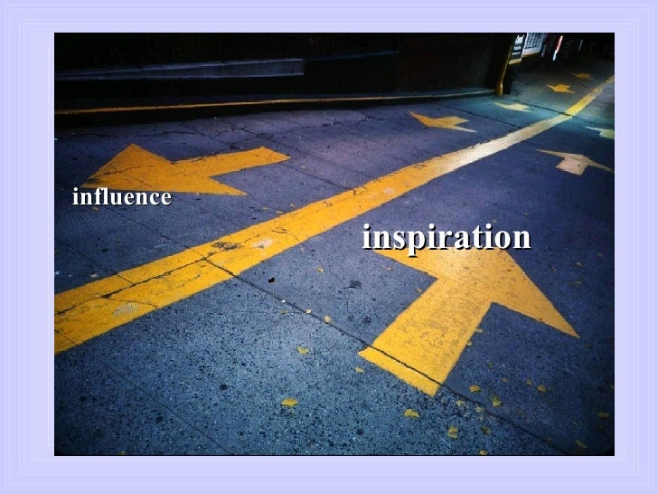 inspiration influence inspiration