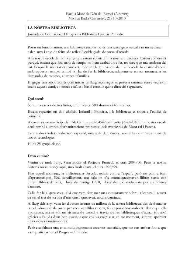 Escola Mare de Déu del Remei (Alcover) Mònica Badia Cantarero, 21/10/2010 LA NOSTRA BIBLIOTECA Jornada de Formació del Pro...