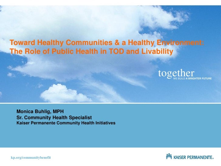 Toward Healthy Communities & a Healthy Environment: The Role of Public Health in TOD and Livability                       ...