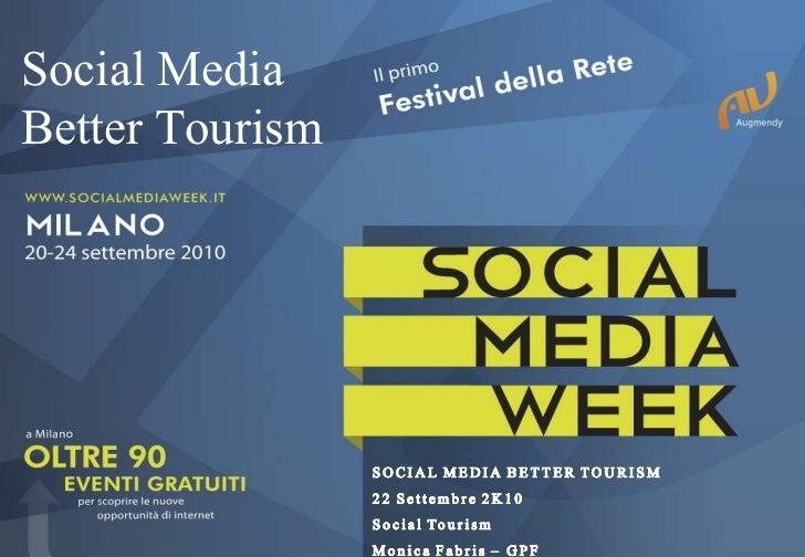 MONICA FABRIS – GPF - #SMWMLN – Social Media Better Tourism