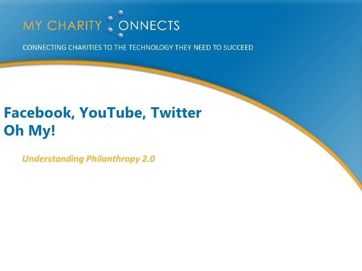 Facebook, YouTube, Twitter Oh My!   Understanding Philanthropy 2.0