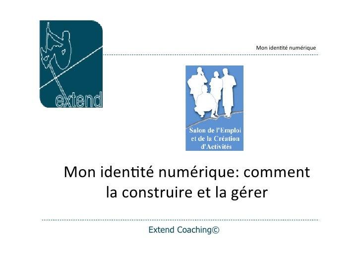 Mon  iden(té  numérique     Mon  iden(té  numérique:  comment           la  construire  et  la  gérer ...