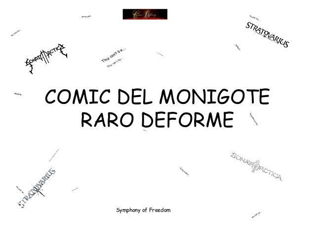 Monigote raro deforme