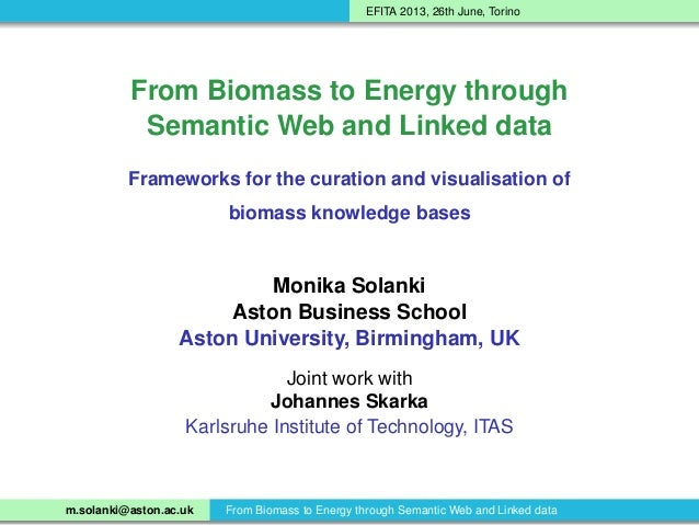 EFITA 2013, 26th June, TorinoFrom Biomass to Energy throughSemantic Web and Linked dataFrameworks for the curation and vis...