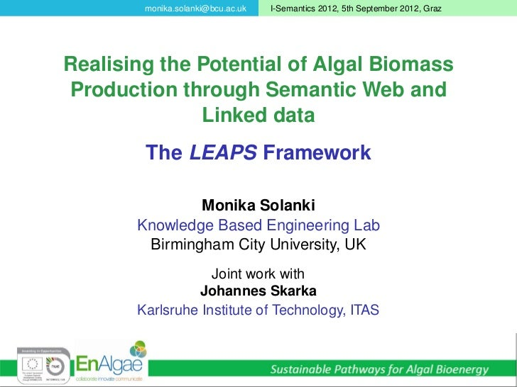 monika.solanki@bcu.ac.uk   I-Semantics 2012, 5th September 2012, GrazRealising the Potential of Algal BiomassProduction th...