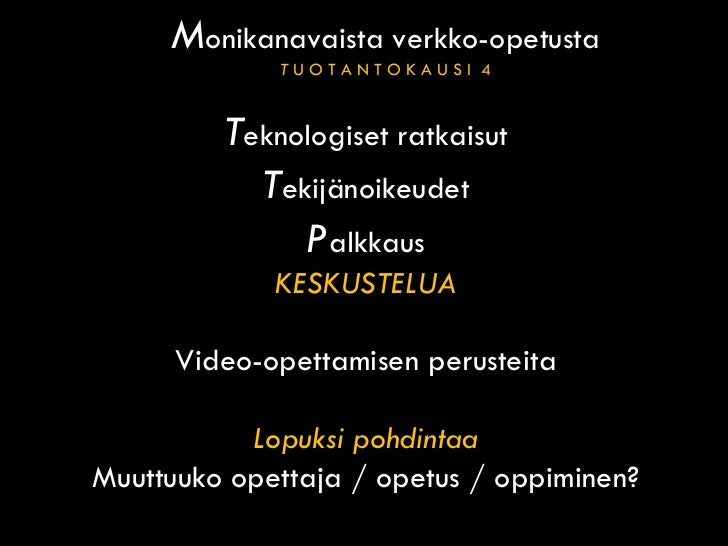 M onikanavaista verkko-opetusta T  U O T A N T O K A U S I  4 http://www.peda.net/veraja/kuopio/klaslukio/oppiaineet/matem...