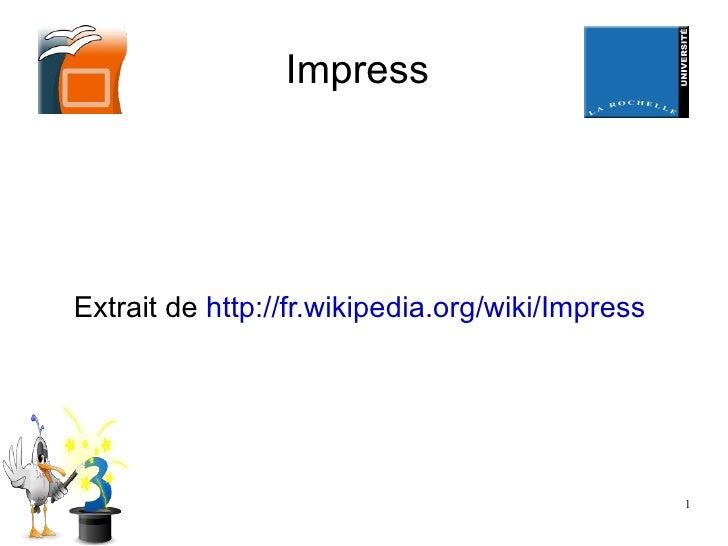 Impress Extrait de  http://fr.wikipedia.org/wiki/Impress