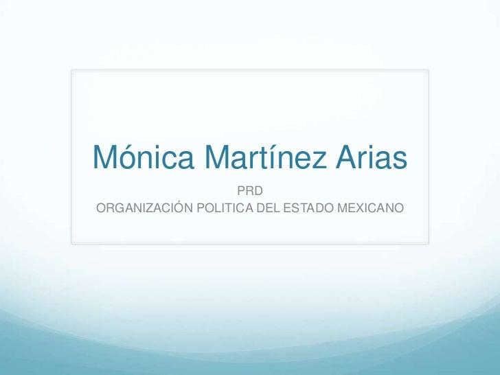 Mónica Martínez Arias                   PRDORGANIZACIÓN POLITICA DEL ESTADO MEXICANO