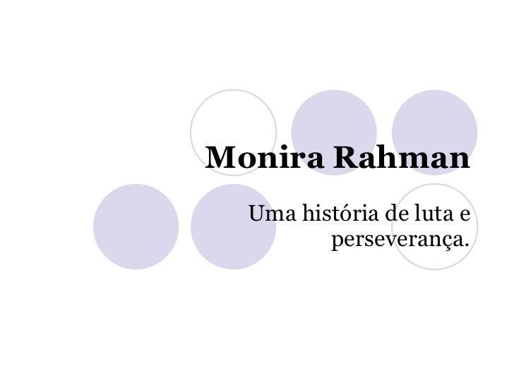 Monira Rahman Uma história de luta e perseverança.