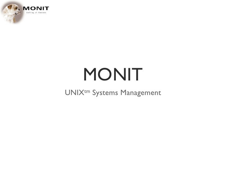 MONIT UNIXtm Systems Management