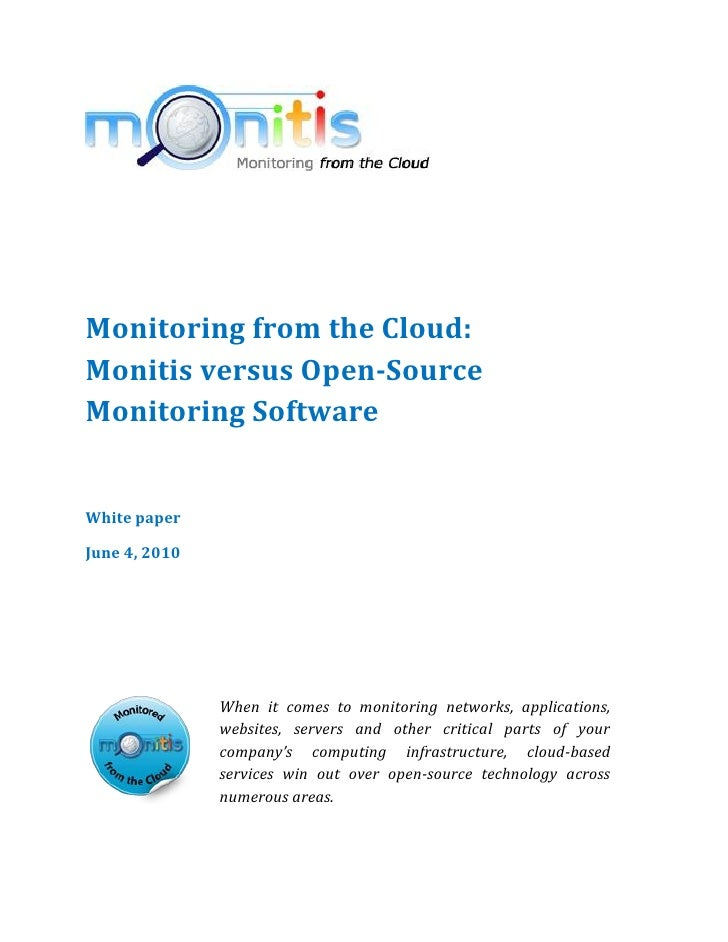 Monitoring from the Cloud: Monitis versus Open-Source Monitoring Software   White paper  June 4, 2010                    W...