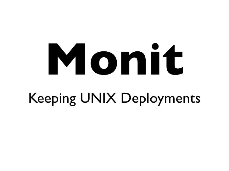 Monit Keeping UNIX Deployments