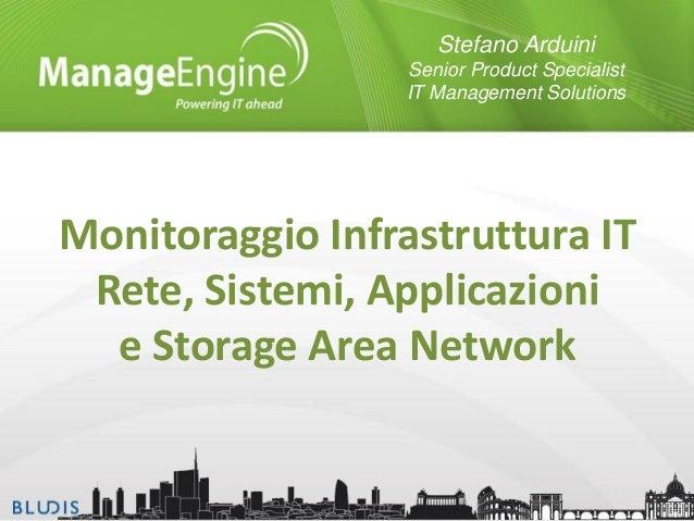 Stefano Arduini Senior Product Specialist IT Management Solutions  Monitoraggio Infrastruttura IT Rete, Sistemi, Applicazi...